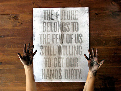 future belongs to those willing to get their hands dirty image